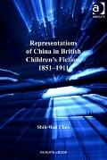Representations of China in British Children's Fiction 1851-1911