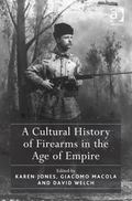 Cultural History of Firearms in the Age of Empire