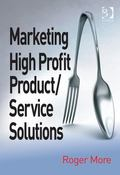 Integrated Product/Service Solutions : Identifying Exploiting and Managing New Sources of Co...