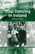 Step Dancing in Ireland : Culture and History