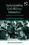 Irresponsible Idealism and the Challenges of Civil-Military Interaction : Norway as an Examp...