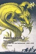 Framing China : Public Images and Diplomatic Debates in Britain the USA and Switzerland, 190...