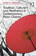 Tradition Culture and Aesthetics in Contemporary Asian Cinema