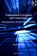 Transnational Corruption and Corporations : Regulating Bribery Through Corporate Liability