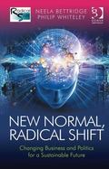 New Normal Radical Shift : Changing Business and Politics for a Sustainable Future