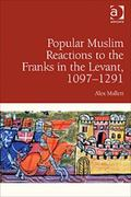 Responses from the Margins of Islamic Society to the Frankish Presence in the Middle East C1...