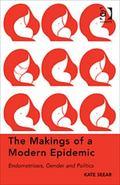 Makings of a Modern Epidemic : Endometriosis Gender and Politics