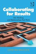 Collaborating for Results : Silo Working and How to Develop Relationships That Work