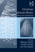 Christian Congregational Music : Performance, Identity and Experience