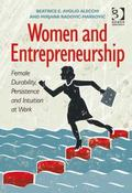 Women and Entrepreneurship : Female Durability Persistence and Intuition at Work
