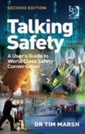 Talking about Safety : World-Class Safety Leadership Through an Effective Safety Conversatio...