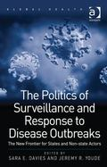 Politics of Disease Outbrek Surveillance : The New Frontier for States and Non-State Actors