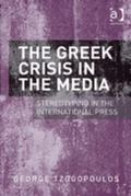 Greek Crisis in the Media : Stereotyping in the International Press