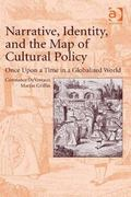 Narrative, Identity, and the Map of Cultural Policy : Once upon a Time in a Globalized World