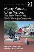 Many Voices, One Vision : The Early Years of the World Heritage Convention