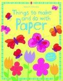 Things to Make and Do with Paper. Stephanie Turnbull, Author (Usborne Activities)
