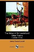 The Vision Of Sir Launfal And Other Poems, With A Biographical Sketch And Notes (Illustrated...