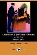 Letters From A Self-Made Merchant To His Son (Illustrated Edition)