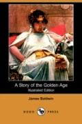 A Story Of The Golden Age (Illustrated Edition)