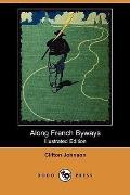 Along French Byways (Illustrated Edition)