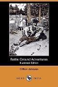 Battle Ground Adventures (Illustrated Edition)