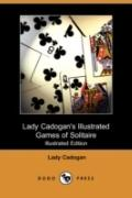 Lady Cadogan's Illustrated Games of Solitaire (Illustrated Edition) (Dodo Press)