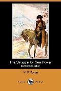 The Struggle for Sea Power (Illustrated Edition) (Dodo Press)