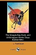 The Woggle-Bug Book, And A Kidnapped Santa Claus (Illustrated Edition)