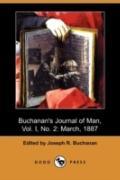 Buchanan's Journal of Man, Vol. I, No. 2: March, 1887 (Dodo Press)