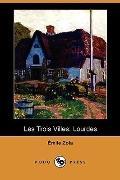 Les Trois Villes: Lourdes (Dodo Press)