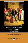 A Childhood In Brittany Eighty Years Ago (Illustrated Edition)