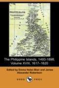 The Philippine Islands, 1493-1898: Volume XVIII, 1617u1620 (Dodo Press)