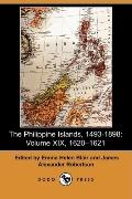 The Philippine Islands, 1493-1898, Volume XIX: 1620u1621 (Dodo Press)