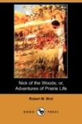 Nick of the Woods: or, Adventures of Prairie Life (Dodo Press)