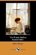 The Prairie Mother (Illustrated Edition)