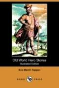 Old World Hero Stories (Illustrated Edition)