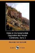 Reise In Die Aequinoctial-Gegenden Des Neuen Continents, Band 2