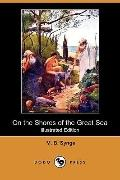 On the Shores of the Great Sea: From the Days of Abraham to the Birth of Christ (Illustrated...