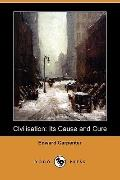 Civilisation: Its Cause and Cure (Dodo Press)