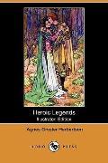 Heroic Legends (Illustrated Edition) (Dodo Press)
