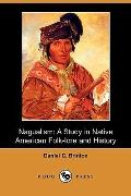 Nagualism: A Study in Native American Folk-lore and History (Dodo Press)