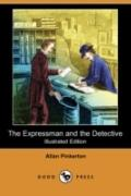 The Expressman and the Detective (Illustrated Edition) (Dodo Press)