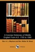A Concise Dictionary Of Middle English From A.D. 1150 To 1580