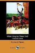 When Knights Were Bold (Illustrated Edition) (Dodo Press)