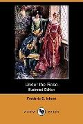 Under The Rose (Illustrated Edition)