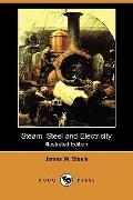 Steam, Steel And Electricity (Illustrated Edition)
