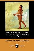 The Cherokee Ball Play, and Remarks On Ojibwa Ball Play (Illustrated Edition) (Dodo Press)