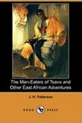 The Man-Eaters of Tsavo and Other East African Adventures (Dodo Press)