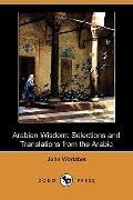 Arabian Wisdom: Selections and Translations from the Arabic (Dodo Press)