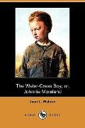 The Water-Cress Boy; or, Johnnie Moreland (Dodo Press)